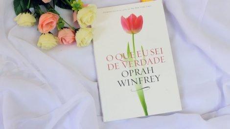 resenha do livro o que eu sei de verdade da Oprah Winfrey da Editora Sextante