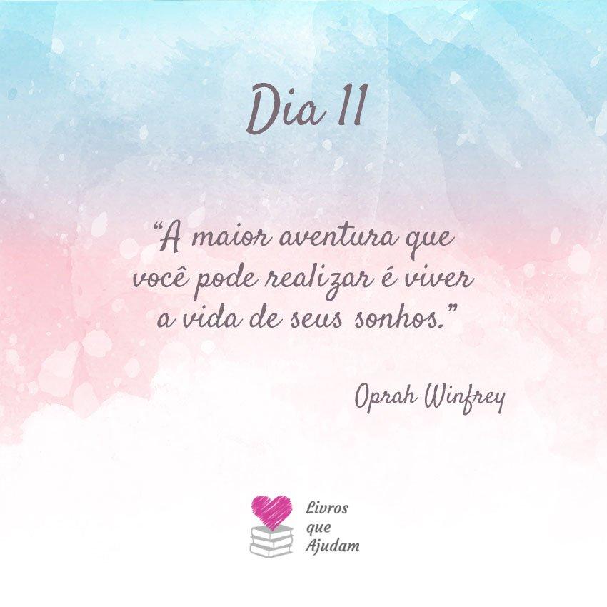 A maior aventura que você pode realizar é viver a vida de seus sonhos. – Oprah Winfrey