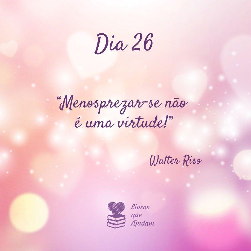 Menosprezar-se não é uma virtude! – Walter Riso