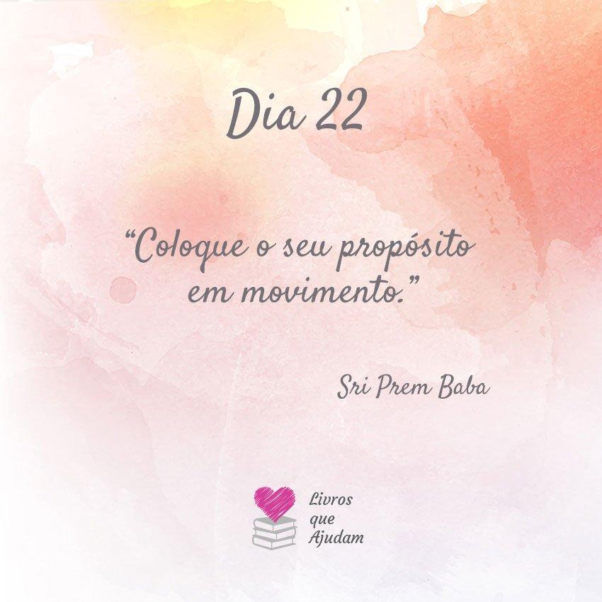 Coloque o seu propósito em movimento. – Sri Prem Baba