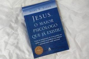 Jesus - O maior psicólogo que já existiu